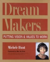 Dreammakers: Putting Vision and Values to Work