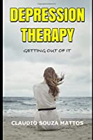 Depression Therapy: Getting out of it