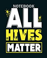 Notebook: all hives matter beekeeper beekeeping bee lover - 50 sheets, 100 pages - 8 x 10 inches