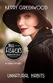 Unnatural Habits: Phryne Fisher's Murder Mysteries 19: Phryne Fishe