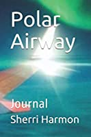 Polar Airway: Journal (Solar Flare)