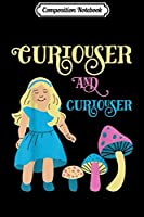 Composition Notebook: Curiouser and Curiouser Alice in Wonderland Graphic  Journal/Notebook Blank Lined Ruled 6x9 100 Pages