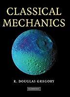 Classical Mechanics by R. Douglas Gregory(2006-04-17)