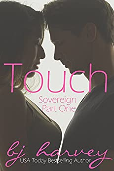 Touch (Sovereign Book 1) by [Harvey, BJ]