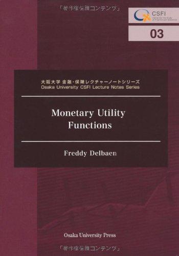 Monetary Utility Functions (大阪大学金融・保険レクチャーノートシリーズ)