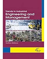 Trends in Industrial Engineeing and Management [Hardcover] Matthew Robinson