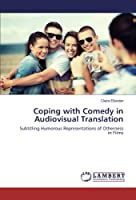 Coping with Comedy in Audiovisual Translation: Subtitling Humorous Representations of Otherness in Films