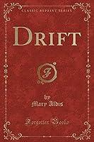 Drift (Classic Reprint)