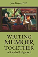 Writing Memoir Together: A Roundtable Approach