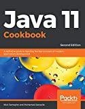 Java 11 Cookbook: A definitive guide to learning the key concepts of modern application development, 2nd Edition (English Edition)