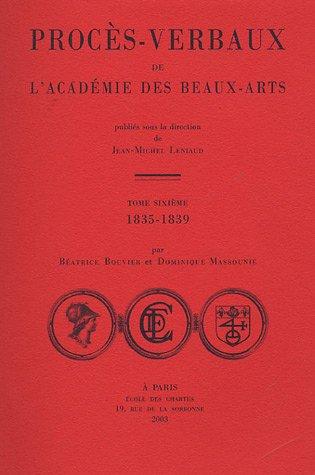 Procès-verbaux de l'Académie des beaux arts : Tome 6, 1835-1839