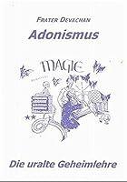 Adonismus: Die uralte Geheimlehre