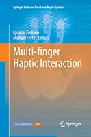 Multi-finger Haptic Interaction (Springer Series on Touch and Haptic Systems)