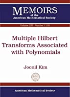 Multiple-hilbert Transforms Associated With Polynomials (Memoirs of the American Mathematical Society)