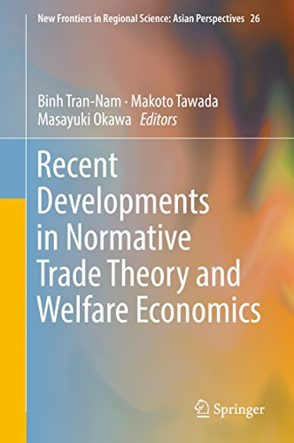 Recent Developments in Normative Trade Theory and Welfare Economics (New Frontiers in Regional Science: Asian Perspectives Book 26) (English Edition)
