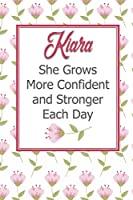 Kiara She Grows More Confident and Stronger Each Day: Personalized Affirmation Journal to Build Confidence and Self-Esteem