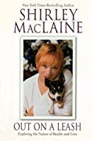Out on a Leash: Exploring the Nature of Reality and Love by Shirley MacLaine(2004-11-02)