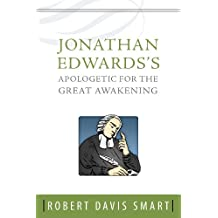 Jonathan Edwards's Apologetic for the Great Awakening: with particular attention to Charles Chauncy's criticisms