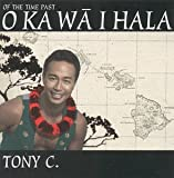 O Ka Wa Hala [Import, From US] / Tony Conjugacion (CD - 2002)