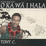O Ka Wa Hala [Import, From US] / Tony Conjugacion (CD - 2002)