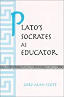 Plato's Socrates As Educator (Suny Series in Ancient Greek Philosophy)