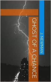 Ghost of a Chance by [Newman, J.]
