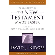 The New Testament Made Easier, Part 1: Mathew, Mark, Luke & John (The Gospel Studies Series)