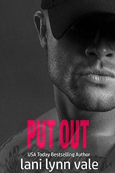 Put Out (Kilgore Fire Book 5) by [Vale, Lani Lynn]