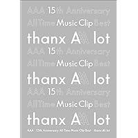 【メーカー特典あり】AAA 15th Anniversary All Time Music Clip Best -thanx AAA lot-