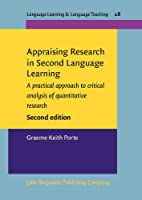 Appraising Research in Second Language Learning: A Practical Approach to Critical Analysis of Quantitative Research (Language Learning & Language Teaching)