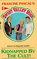 KIDNAPPED BY THE CULT! (SWEET VALLEY HIGH)