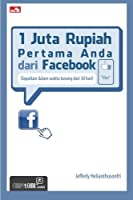1 Juta Rupiah Pertama Anda dari Facebook (Indonesian Edition) [並行輸入品]