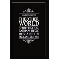 The Other World: Spiritualism and Psychical Research in England, 1850–1914