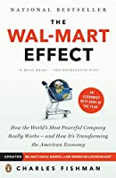 The Wal-Mart Effect: How the World's Most Powerful Company Really Works--and HowIt's Transforming the American Economy by Charles Fishman(2006-12-26)