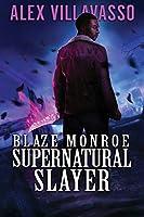 Blaze Monroe: Supernatural Slayer