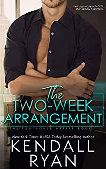 The Two Week Arrangement (Penthouse Affair Book 1) by [Ryan, Kendall]