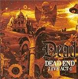DEAD END / LIVE ACT-1