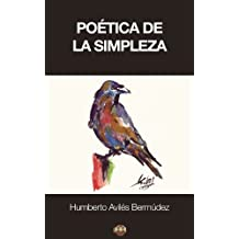 Poética de la simpleza (Spanish Edition)