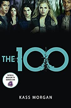 The 100: Book One (The Hundred series 1) by [Morgan, Kass]
