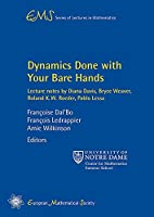 Dynamics Done With Your Bare Hands: Lecture Notes by Diana Davis, Bryce Weaver, Roland K. W. Roeder, and Pablo Lessa (Ems Series of Lectures in Mathematics)