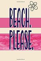 BEACH PLEASE: SKSKSKSK girl's notebook - BEACH. PLEASE.