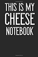 This Is My Cheese Notebook