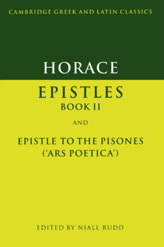 Horace: Epistles Book II and Epistle to the Pisones ('Ars Poetica') (Cambridge Greek and Latin Classics)