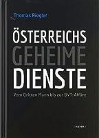 Oesterreichs geheime Dienste: Vom Dritten Mann bis zur BVT-Affaere