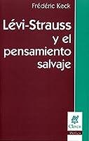 Levi Strauss y El Pensamiento Salvaje