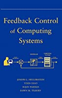 Feedback Control of Computing Systems (Wiley - IEEE)