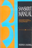 Sanskrit Manual: A Quick Reference Guide to Phonology and Grammar of Classical Sanskrit