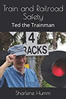 Train and Railroad Safety: Ted the Trainman (Little Train Book)