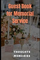 Guest Book For Memorial Service: Thoughts Memories