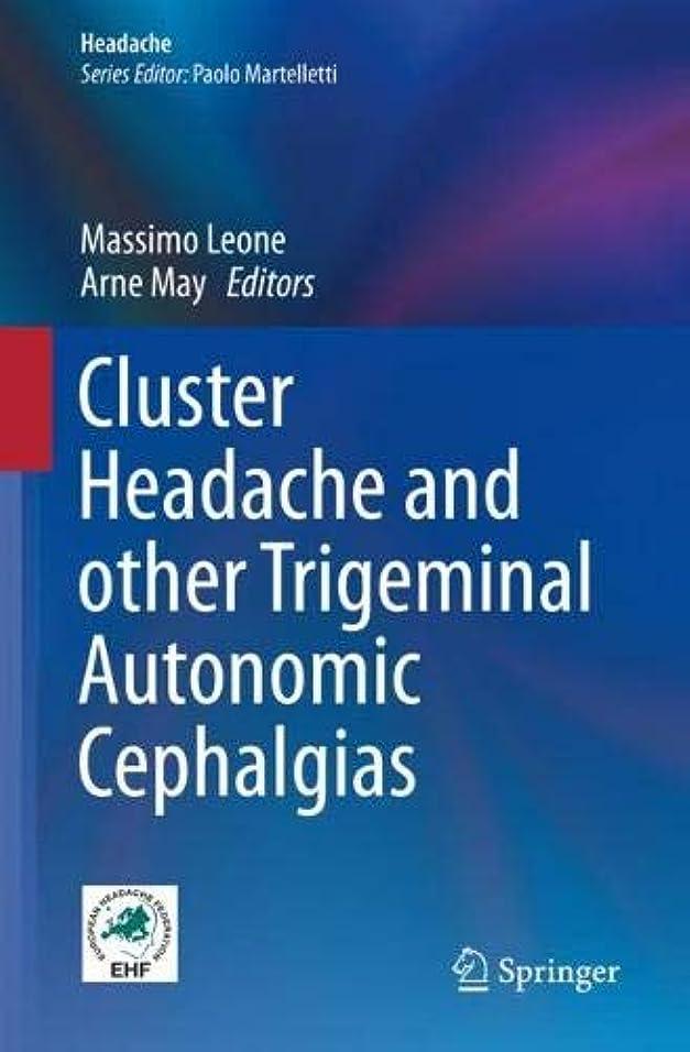 ええ神経差し迫ったCluster Headache and other Trigeminal Autonomic Cephalgias